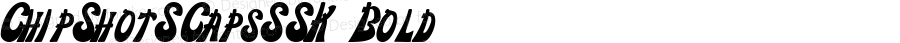ChipShotSCapsSSK Bold Macromedia Fontographer 4.1 8/11/95