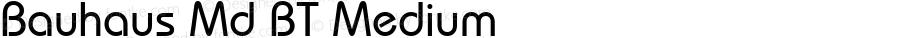Bauhaus Md BT Medium mfgpctt-v4.4 Jan 4 1999