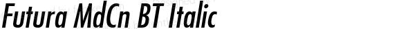 Futura MdCn BT Italic Macromedia Fontographer 4.1.3 1/5/99