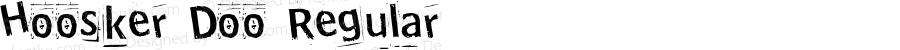 Hoosker Doo Regular Altsys Fontographer 4.0.2 7/8/96