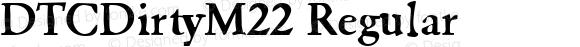 DTCDirtyM22 Regular Version 001.005