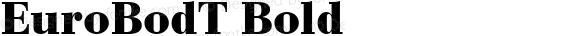 EuroBodT Bold Version 001.005
