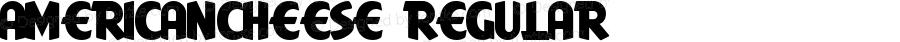 AmericanCheese Regular Macromedia Fontographer 4.1.3 2/21/00