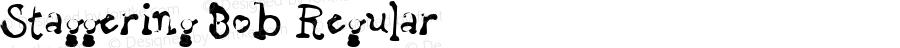 Staggering Bob Regular Macromedia Fontographer 4.1 22/02/99