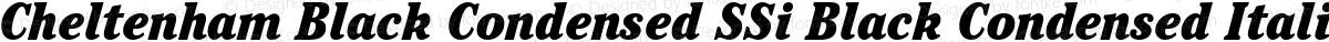 Cheltenham Black Condensed SSi Black Condensed Italic