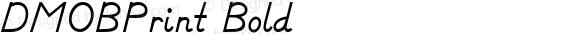 DMOBPrint Bold