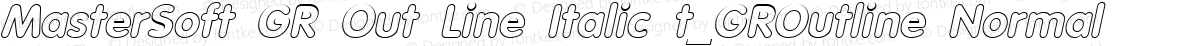 MasterSoft GR Out Line Italic t_GROutline Normal
