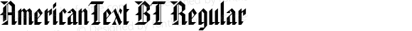 AmericanText BT Regular mfgpctt-v1.28 Friday, April 3, 1992 10:01:43 am (EST)