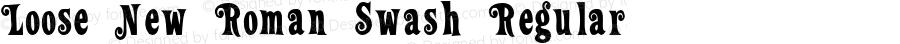 Loose New Roman Swash Regular 1.0 Thu Aug 07 13:03:31 1997