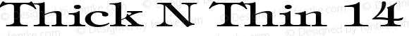 Thick N Thin 14 Regular 1.0 Fri May 05 11:00:21 1995