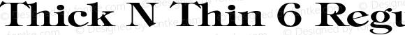 Thick N Thin 6 Regular 1.0 Fri May 05 12:32:21 1995