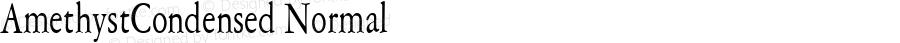 AmethystCondensed Normal Altsys Fontographer 4.1 5/28/96