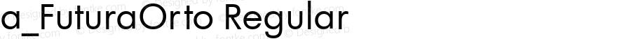a_FuturaOrto Regular Version 001.002 (1.07.97)