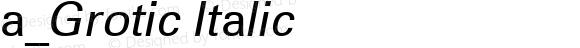 a_Grotic Italic