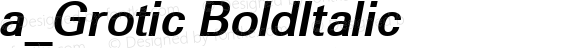 a_Grotic BoldItalic