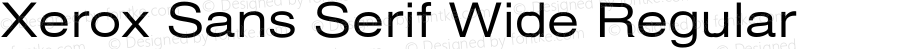 Xerox Sans Serif Wide Regular 1.1