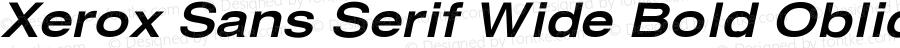 Xerox Sans Serif Wide Bold Oblique 1.1
