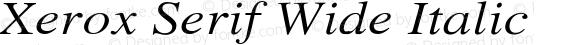 Xerox Serif Wide Italic