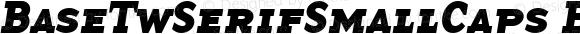 BaseTwSerifSmallCaps Bold Italic