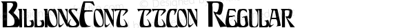 BillionsFont ttcon Regular Altsys Metamorphosis:10/27/94