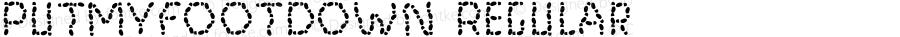 PutMyFootDown Regular Macromedia Fontographer 4.1.3 7/11/96