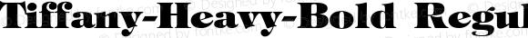 Tiffany-Heavy-Bold Regular Converted from C:\TRUETYPE\TIFFHEVY.TF1 by ALLTYPE