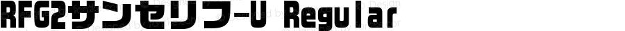 RFG2サンセリフ-U Regular Version 002.000
