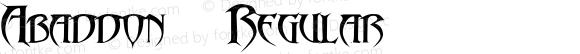 Abaddonª Regular Altsys Fontographer 4.0 1/4/95