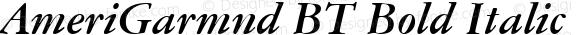 AmeriGarmnd BT Bold Italic 1.0 Wed Apr 17 15:15:54 1996