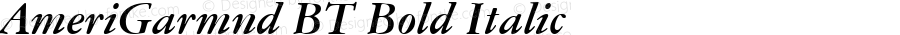 AmeriGarmnd BT Bold Italic 1.0 Wed Apr 17 15:15:54 1996