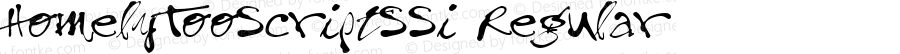 HomelyTooScriptSSi Regular Macromedia Fontographer 4.1 8/28/95