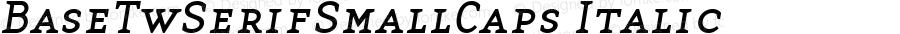 BaseTwSerifSmallCaps Italic