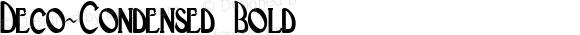 Deco-Condensed Bold 1.0 Mon Mar 18 09:33:00 1996