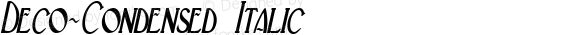 Deco-Condensed Italic 1.0 Tue Feb 27 09:33:21 1996