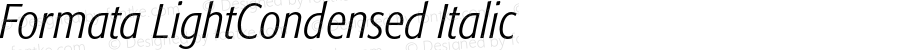 Formata LightCondensed Italic OTF 1.0;PS 001.001;Core 1.0.22