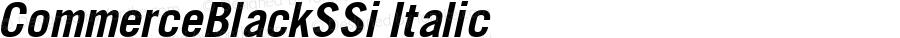 CommerceBlackSSi Italic Macromedia Fontographer 4.1 8/2/95
