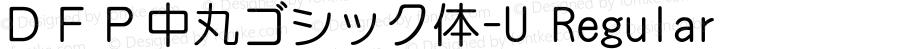 DFP中丸ゴシック体-U Regular 20 Oct, 1998: Version 1.00