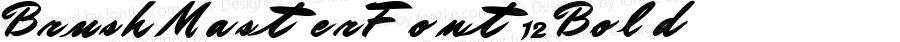 BrushMasterFont12 Bold Altsys Metamorphosis:10/28/94