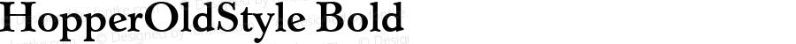 HopperOldStyle Bold 1.0 Thu Nov 02 15:41:34 1995
