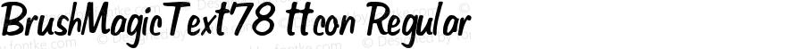 BrushMagicText78 ttcon Regular Altsys Metamorphosis:10/27/94
