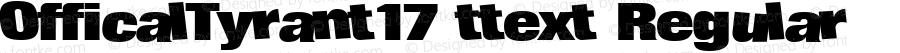 OfficalTyrant17 ttext Regular Altsys Metamorphosis:10/28/94