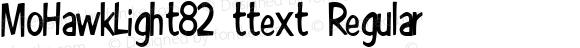 MoHawkLight82 ttext Regular Altsys Metamorphosis:10/28/94