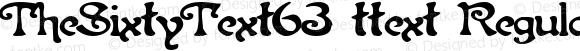 TheSixtyText63 ttext Regular Altsys Metamorphosis:10/29/94