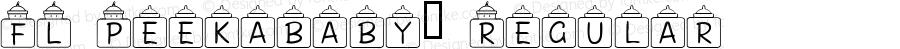 FL Peekababy! Regular Macromedia Fontographer 4.1 2/21/01