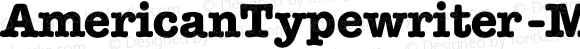 AmericanTypewriter-Medium-Bold Regular Converted from D:\FONTTEMP\MEMORANB.TF1 by ALLTYPE