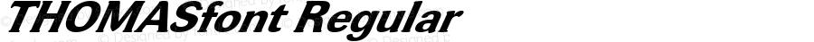 THOMASfont Regular Altsys Fontographer 3.5  3/28/01