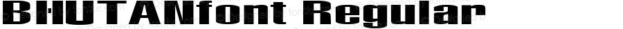 BHUTANfont Regular Altsys Fontographer 3.5  3/30/01