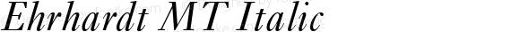 Ehrhardt MT Italic Version 2.0  August 2000