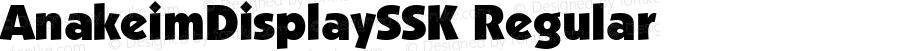 AnakeimDisplaySSK Regular Macromedia Fontographer 4.1 7/25/95