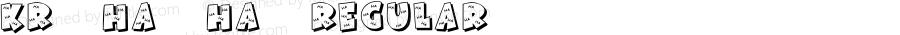 KR Ha Ha Regular Macromedia Fontographer 4.1 08/19/2001